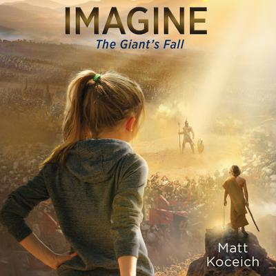Imagine...The Giants Fall Audiobook, by Matt Koceich