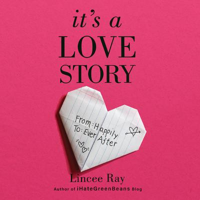 Its A Love Story: From Happily to Ever After Audiobook, by Lincee Ray