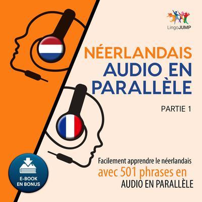 Nerlandais audio en parallle - Facilement apprendre lenerlandaisavec 501 phrases en audio en parallle - Partie 1 Audiobook, by Lingo Jump