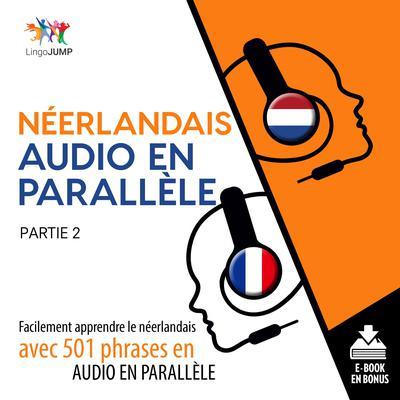 Nerlandais audio en parallle - Facilement apprendre lenerlandaisavec 501 phrases en audio en parallle - Partie 2 Audiobook, by Lingo Jump