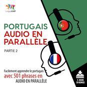 Portugais audio en parallle - Facilement apprendre le portugais avec 501 phrases en audio en parallle -Partie 2