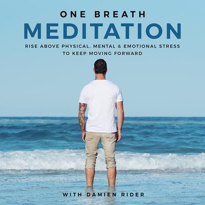 One Breath Meditation Audiobook, by Damien Rider