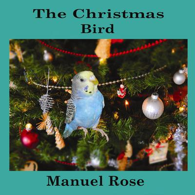 The Christmas Bird Audiobook, by Manuel Rose