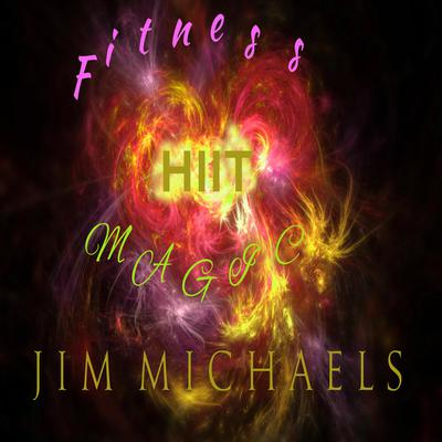 Fitness Magic - HIIT Audiobook, by Jim Michaels