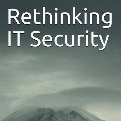Rethinking IT Security Audiobook, by Svavar Ingi Hermannsson