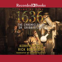 1636: The Chronicles of Dr. Gribbleflotz Audiobook, by Kerryn Offord, Rick Boatright