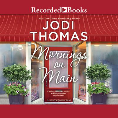 Mornings on Main: A Small-Town Texas Novel Audiobook, by Jodi Thomas