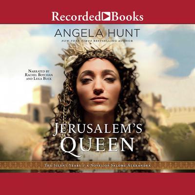 Jerusalems Queen: A Novel of Salome Alexandra Audiobook, by Angela Hunt