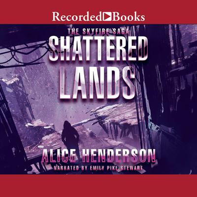 Shattered Lands Audiobook, by Alice Henderson