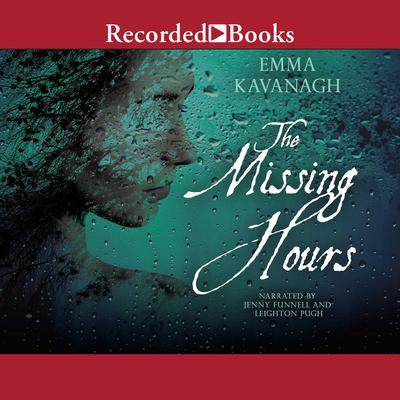 The Missing Hours Audiobook, by Emma Kavanagh
