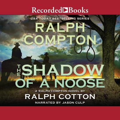 The Shadow of a Noose Audiobook, by Ralph Compton