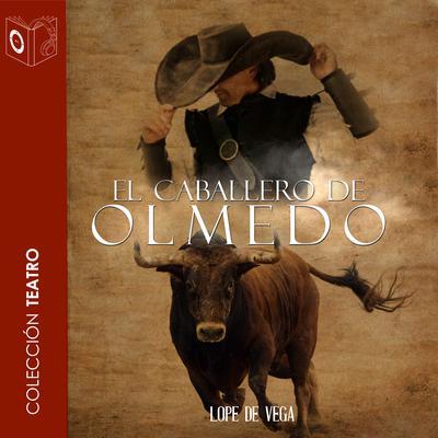 El caballero de Olmedo Audiobook, by Lope de Vega
