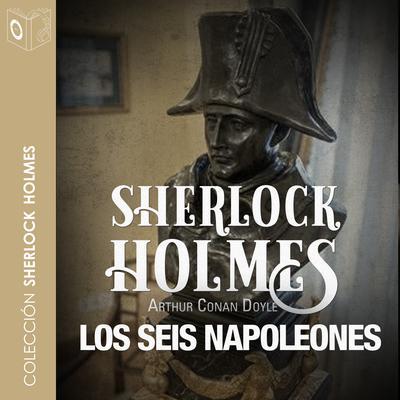 Los seis Napoleones Audiobook, by Arthur Conan Doyle