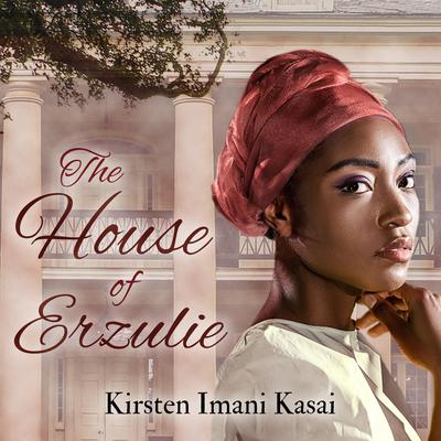 The House of Erzulie Audiobook, by Kirsten Imani Kasai