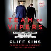 Team of Vipers: My 500 Extraordinary Days in the Trump White House Audiobook, by Cliff Sims