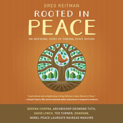 Rooted in Peace: An Inspiring Story of Finding Peace Within Audiobook, by Greg Reitman