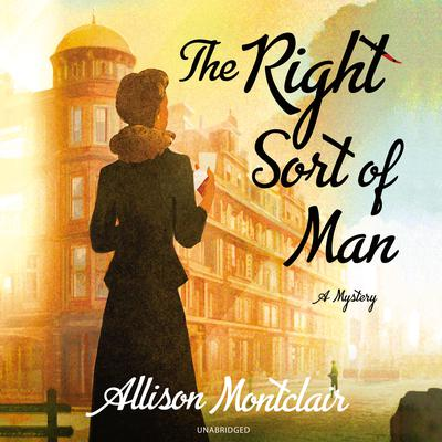 The Right Sort of Man Audiobook, by Allison Montclair