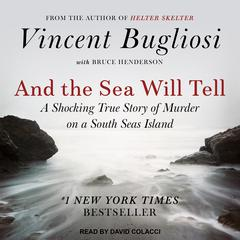 And the Sea Will Tell Audiobook, by Vincent Bugliosi