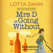 Mrs D is Going Without: A Memoir Audiobook, by Lotta Dann
