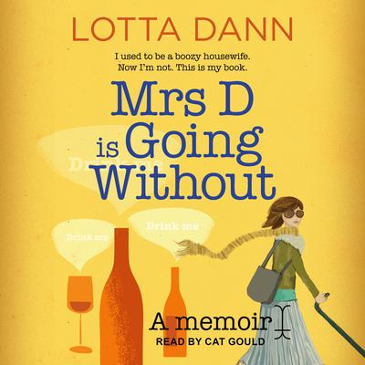 Mrs D is Going Without: A Memoir Audiobook, by
