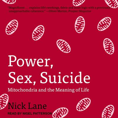 Power, Sex, Suicide: Mitochondria and the Meaning of Life Audiobook, by