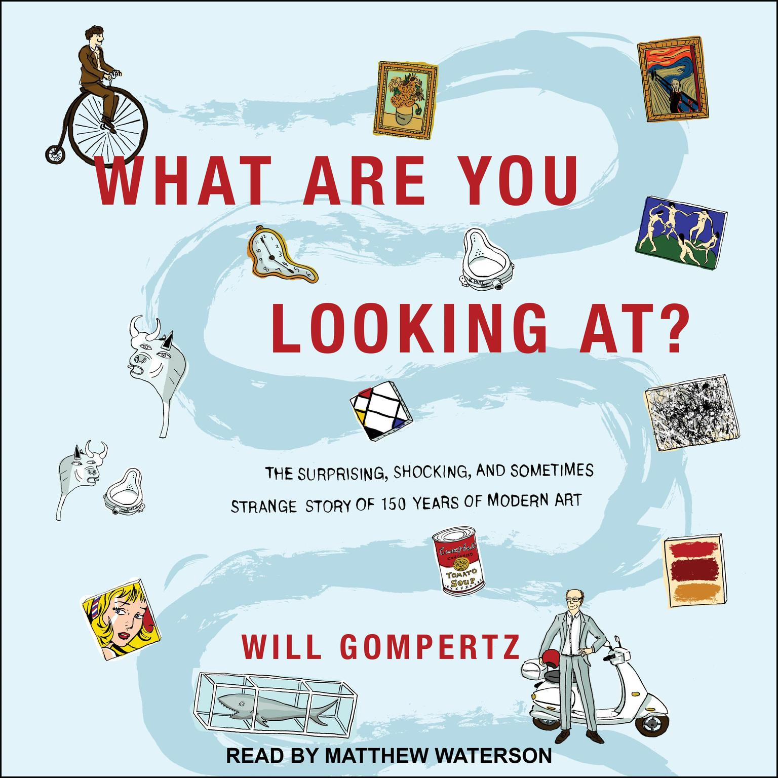 Printable What Are You Looking At?: The Surprising, Shocking, and Sometimes Strange Story of 150 Years of Modern Art Audiobook Cover Art