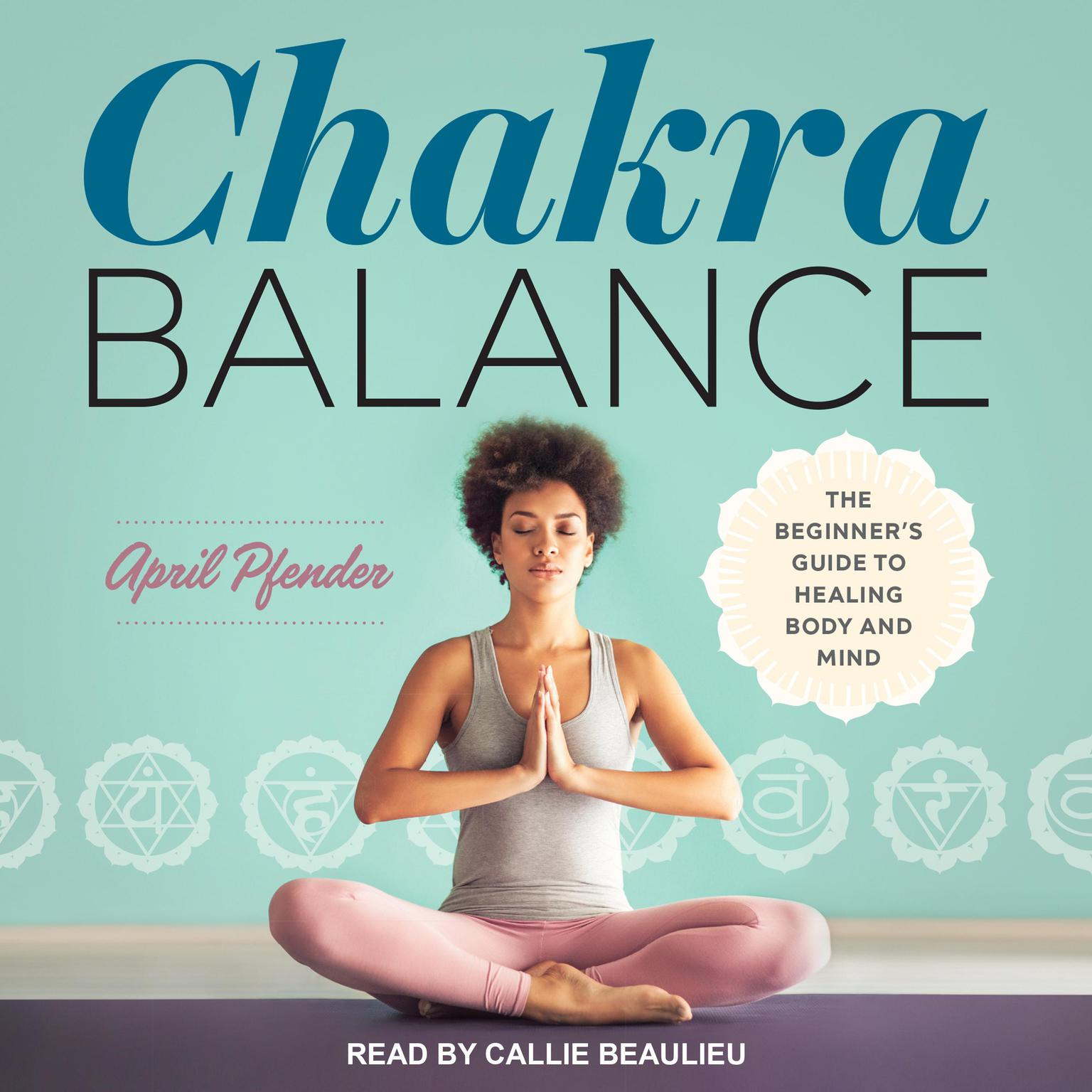 Printable Chakra Balance: The Beginner's Guide to Healing Body and Mind Audiobook Cover Art