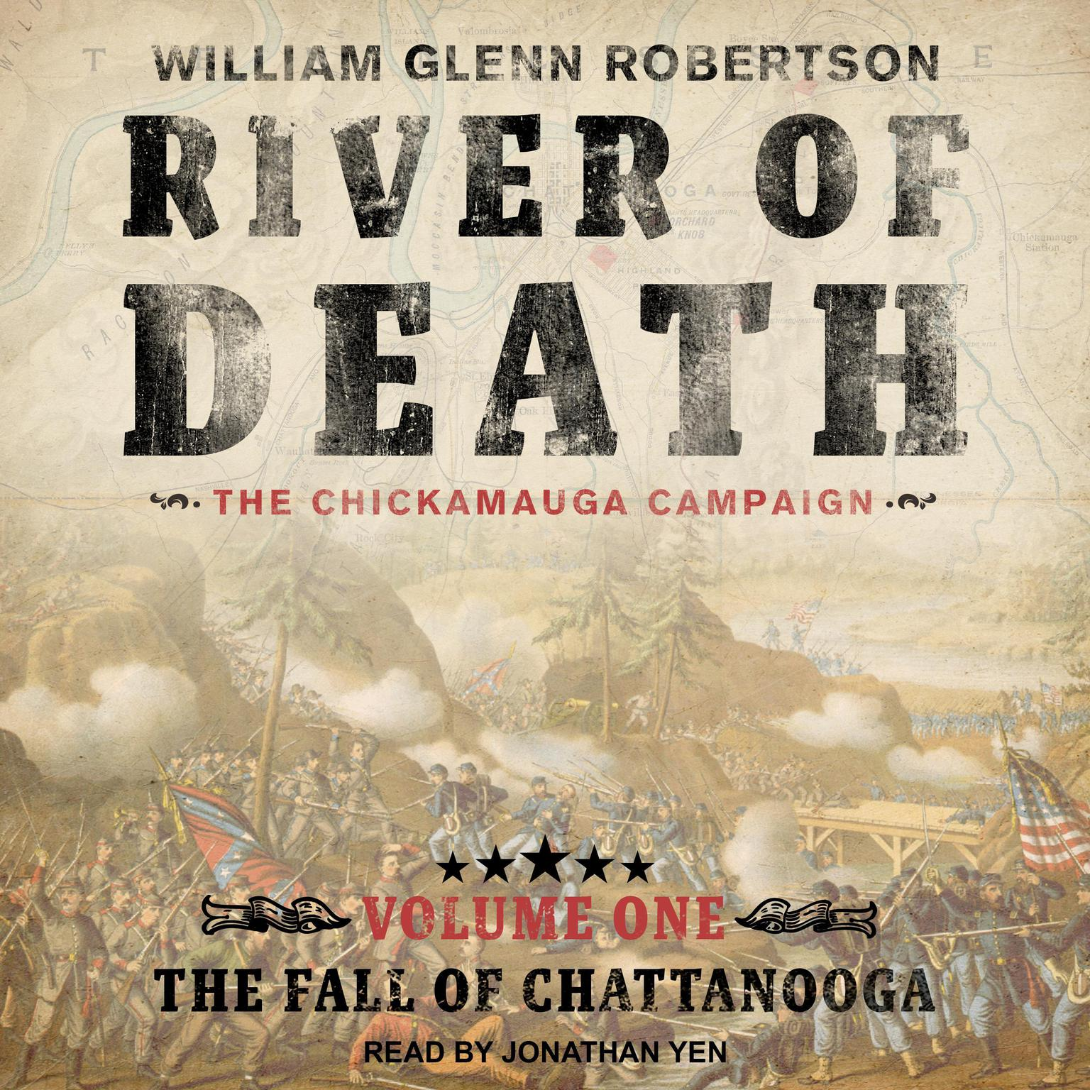 River of Death--The Chickamauga Campaign: Volume 1: The Fall of Chattanooga Audiobook, by William Glenn Robertson