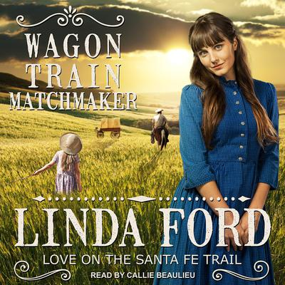 Wagon Train Matchmaker Audiobook, by Linda Ford