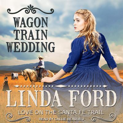 Wagon Train Wedding Audiobook, by Linda Ford