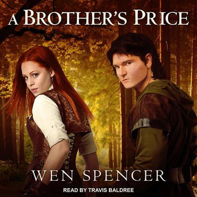 A Brother's Price Audiobook, by Wen Spencer