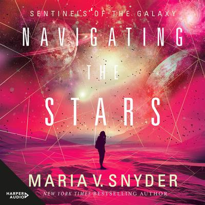 Navigating The Stars Audiobook, by Maria V. Snyder