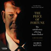 The Price of Fortune: The Untold Story of Being James Packer Audiobook, by Damon Kitney