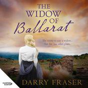 The Widow of Ballarat Audiobook, by Darry Fraser