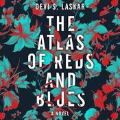 The Atlas of Reds and Blues: A Novel Audiobook, by Devi S. Laskar
