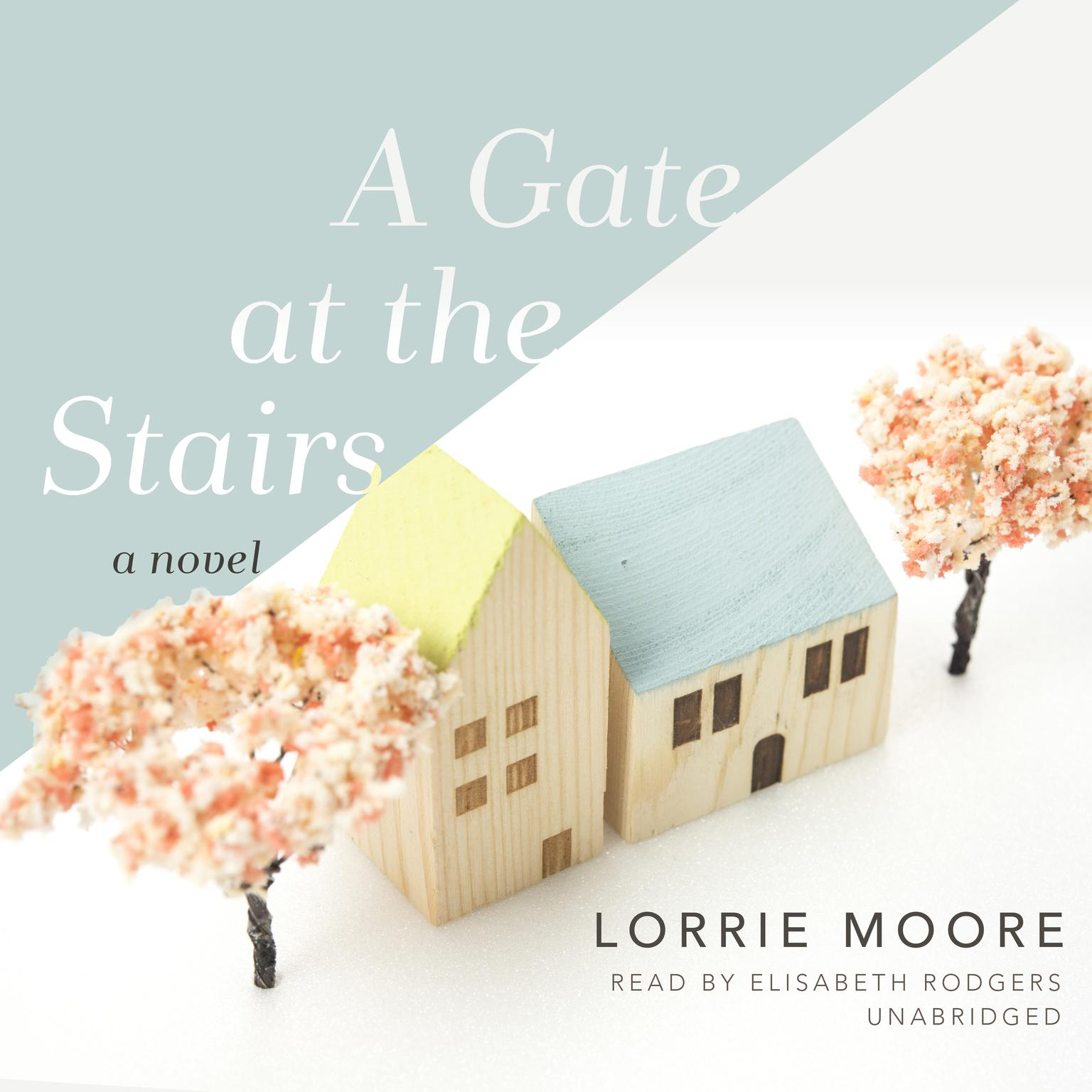 Printable A Gate at the Stairs: A Novel Audiobook Cover Art