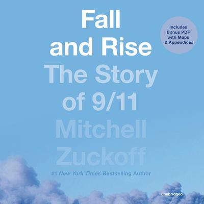 Fall and Rise: The Story of 9/11 Audiobook, by Mitchell Zuckoff