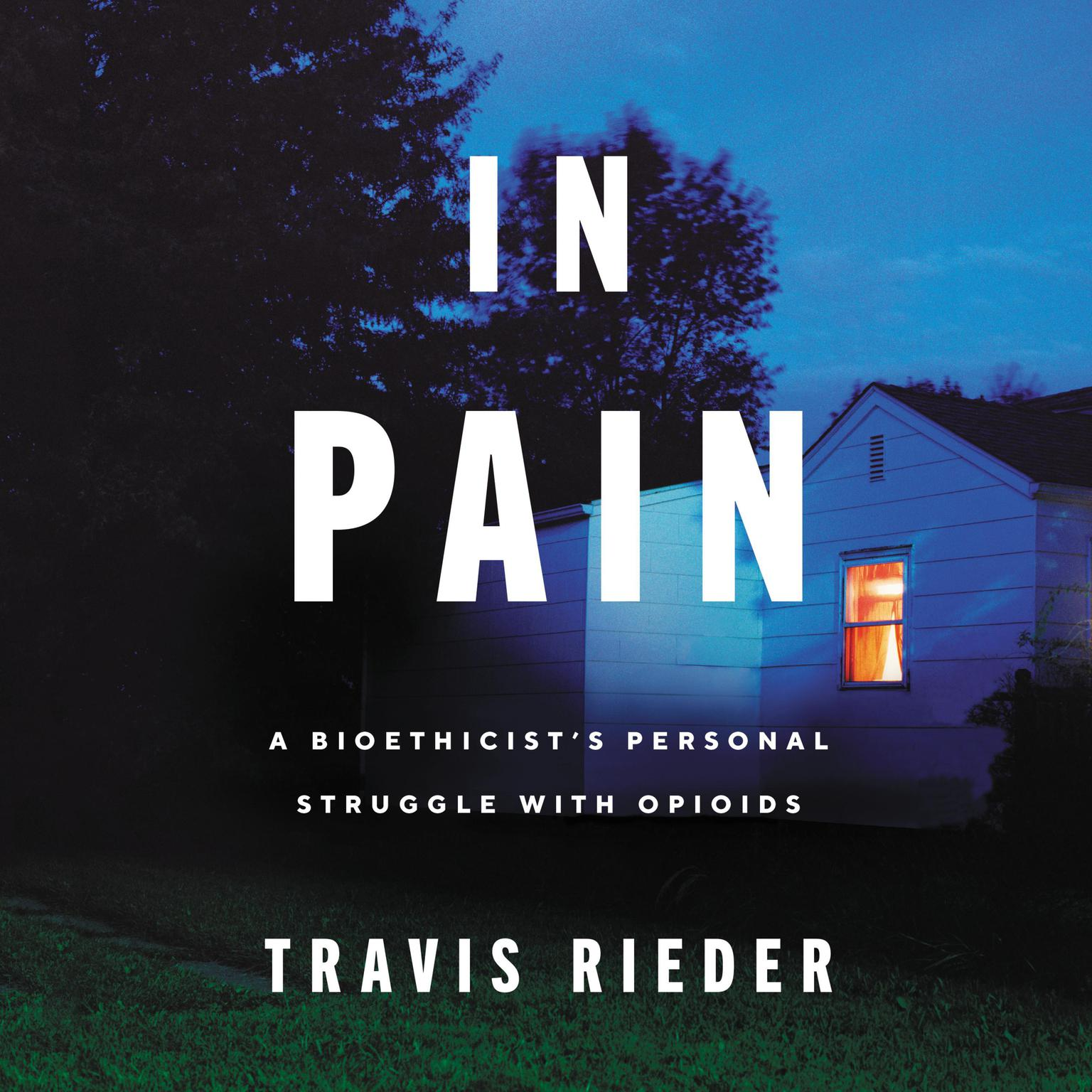 Printable In Pain: A Bioethicist's Personal Struggle with Opioids Audiobook Cover Art