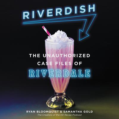 Riverdish: The Unauthorized Case Files of Riverdale Audiobook, by Ryan Bloomquist