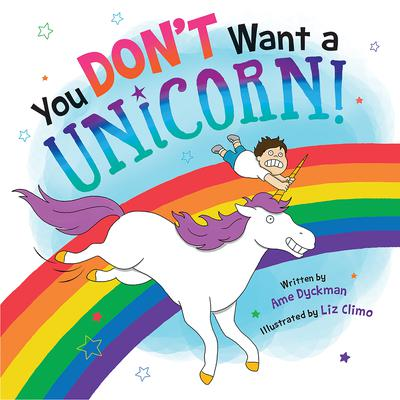 You Dont Want a Unicorn! Audiobook, by Ame Dyckman
