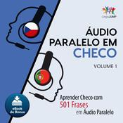 Audio Paralelo em Checo - Aprender Checo com 501 Frases em udio Paralelo - Volume 1