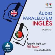 Audio Paralelo em Ingls - Aprender Ingls com 501 Frases em udio Paralelo - Volume 1