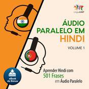 Audio Paralelo em Hindi - Aprender Hindi com 501 Frases em udio Paralelo - Volume 1