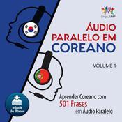 Audio Paralelo em Coreano - Aprender Coreano com 501 Frases em udio Paralelo - Volume 1
