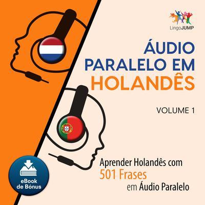 Audio Paralelo em Holands - Aprender Holands com 501 Frases em udio Paralelo - Volume 1 Audiobook, by Lingo Jump