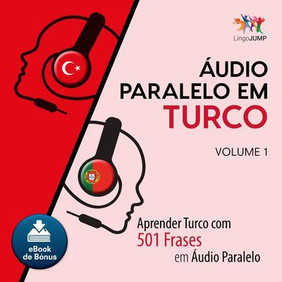 Audio Paralelo em Turco - Aprender Turco com 501 Frases em udio Paralelo - Volume 1 Audiobook, by Lingo Jump