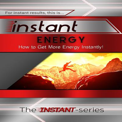 Instant Energy Audiobook, by The INSTANT-Series