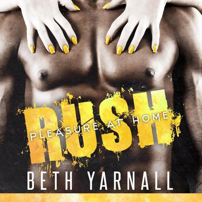 Rush: Her SEAL Protector Audiobook, by Beth Yarnall