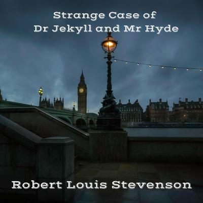 Strange Case of Dr Jekyll and Mr Hyde Audiobook, by Robert Louis Stevenson
