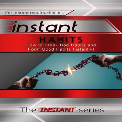 Instant Habits Audiobook, by The INSTANT-Series